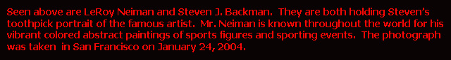 LeRoy Neiman and Steven J. Backman, January 24, 2004